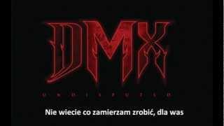 DMX - Lookin Without Seein *napisy PL*