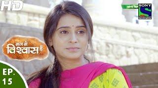 Mann Mein Vishwaas Hai - मन में विश्वास है - Episode 15 - 2nd April, 2016