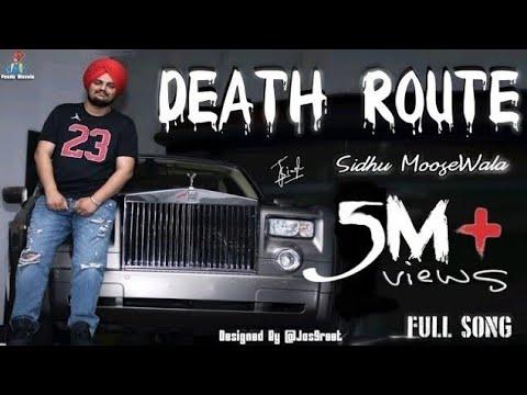 DEATH ROUTE (FULL SONG) SIDHU MOOSE WALA   BYG BIRG  NEW PUNJABI SONGS 2018   HUMBLE MUSIC  
