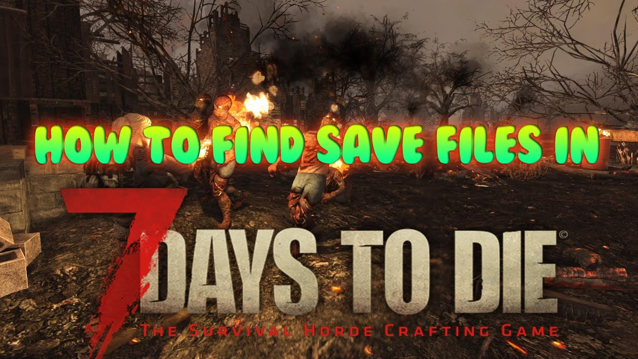 7 days to die game save location