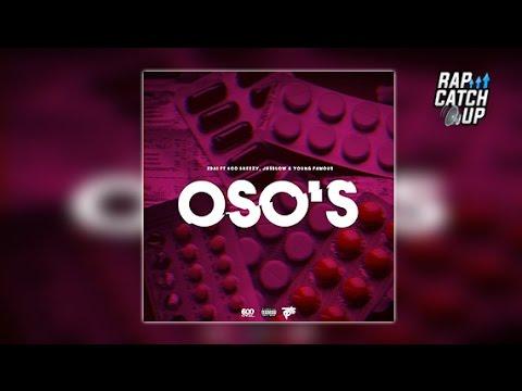 Edai ft. 600Breezy, JusBlow & Young Famous - Oso's [@DJYoungJD EXCLUSIVE] (Official Audio)