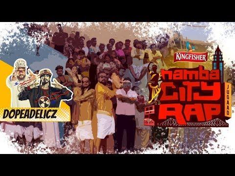 Kingfisher Namba City Rap Ft. Dopeadelicz - Chennai | Official Music Video | #KFNambaCityRap
