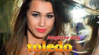 Toledo - Magiczne oczy (Disco Polo 2018)