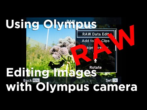 Editing Images with Olympus camera Using Olympus Tutorial