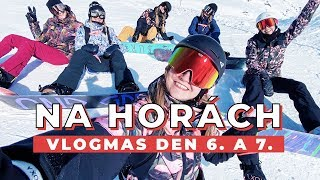 VLOGMAS DEN 6. A 7. | S holkama na horách!