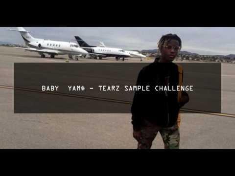 BA YAM$  TEARZ SAMPLE CHALLENGE