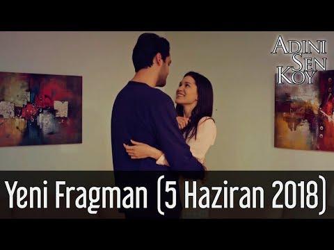 Adını Sen Koy Yeni Fragman (5 Haziran 2018)