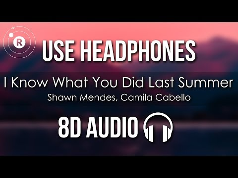 Shawn Mendes, Camila Cabello - I Know What You Did Last Summer (8D AUDIO)