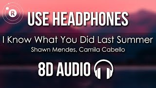 Download Shawn Mendes, Camila Cabello - I Know What You Did Last Summer (8D AUDIO) Mp3 and Videos