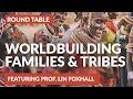 Worldbuilding families, clans, dynasties, tribes and cultures with Professor Lin Foxhall
