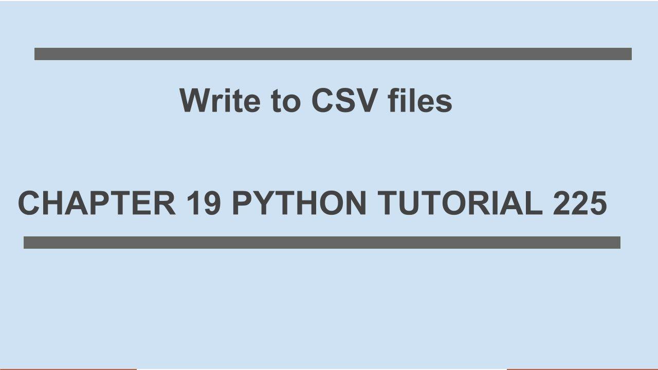 write to csv file  python tutorial 225  youtube
