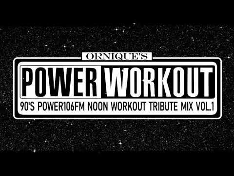 Ornique&39;s 90s Power 106 FM Power Workout Tribute Mix Vol 1