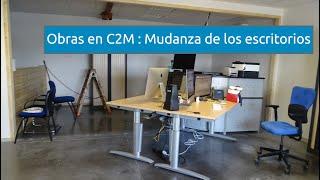 Obras en c2m : paso 2 - Mudanza de los escritorios