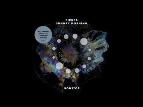 Pirupa - Sunday Morning (Carlo Lio Remix)