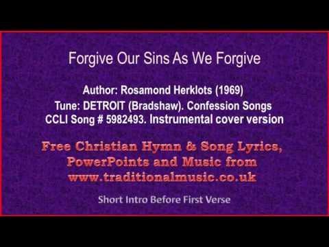 Forgive Our Sins As We Forgive - Hymn Lyrics & Music