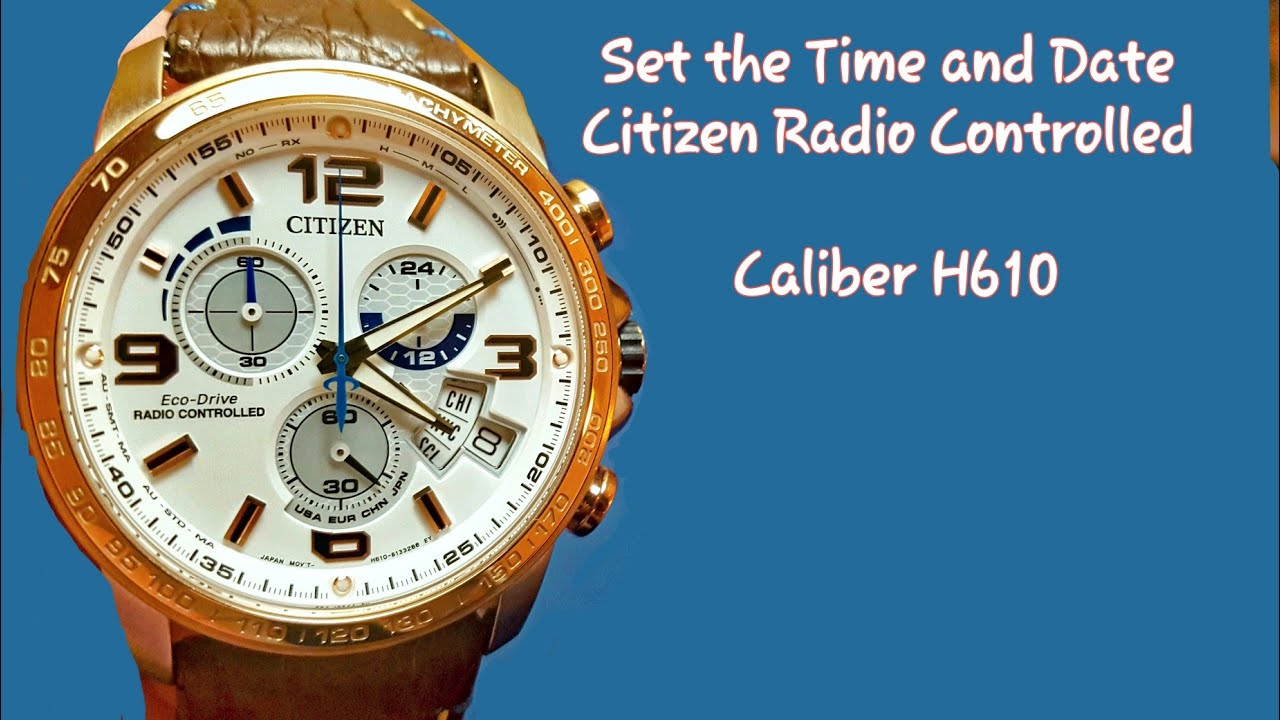Citizen Eco Drive At Radio Controlled H610 Set Time And Date World Time Chrono Youtube