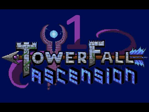Towerfall Ascension - Episode 1
