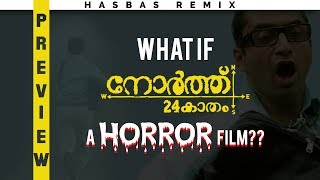 What if NORTH 24 KAATHAM a horror film?? [Preview]