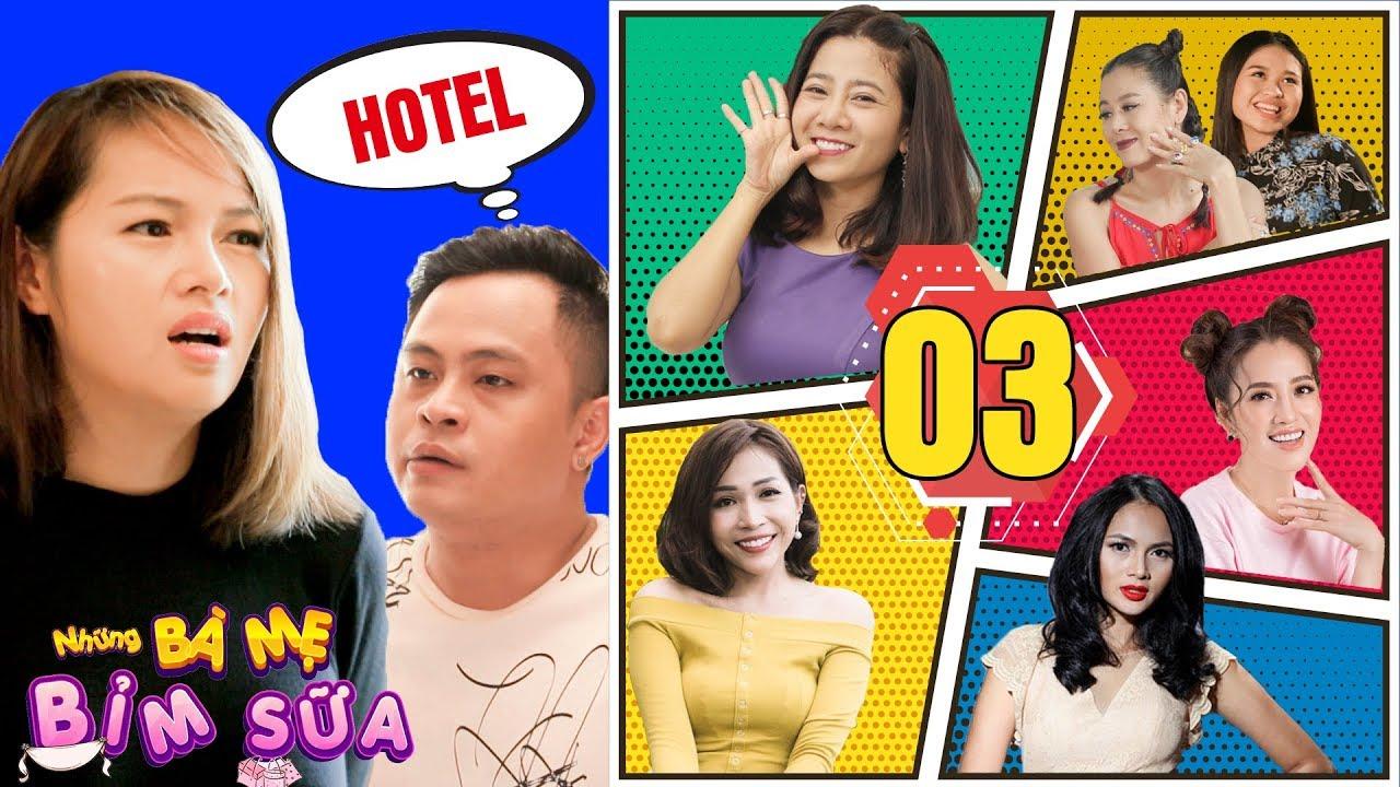 NHỮNG BÀ MẸ BỈM SỮA | TẬP 3 | La Thành và Diễm Châu bất ngờ bị Puka bắt quả tang trong khách sạn ?