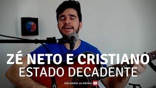 Baixar Zé Neto e Cristiano - Estado Decadente (Cover)