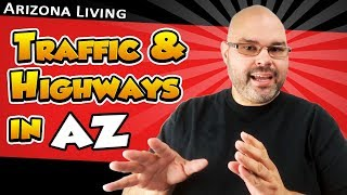 Traffic and Highways in Arizona | Living in Phoenix Arizona (2018)