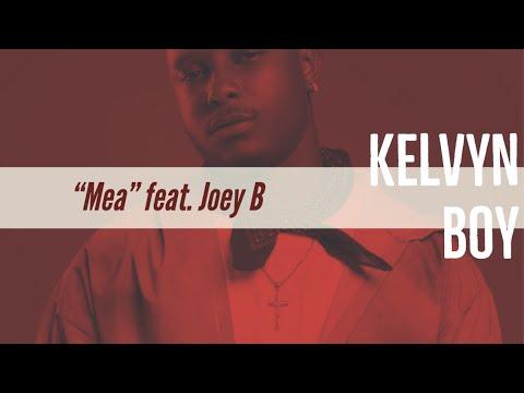 """kelvyn-boy---""""mea""""-single-featuring-joey-b-[audio]"""