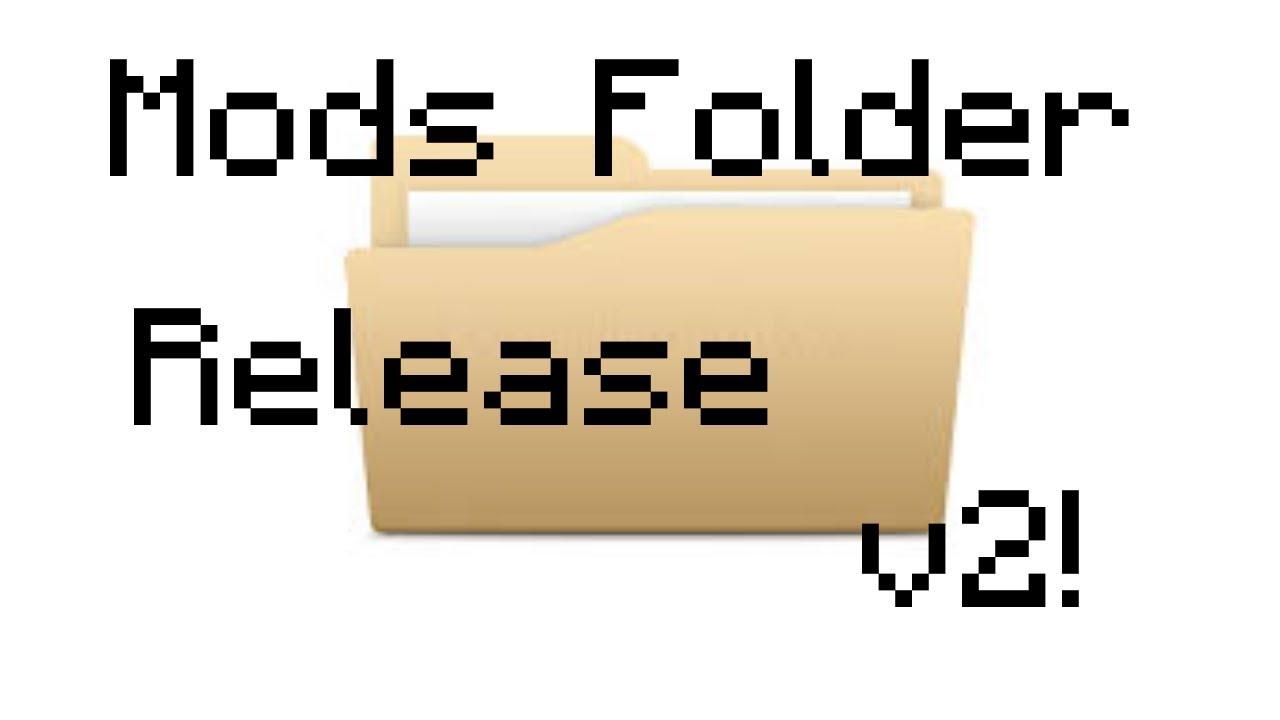 Mods Folder Release v2!