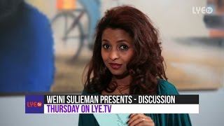 Teaser #1 - Weini Sulieman Presents #2 - Discussion - Thursday on LYE.tv