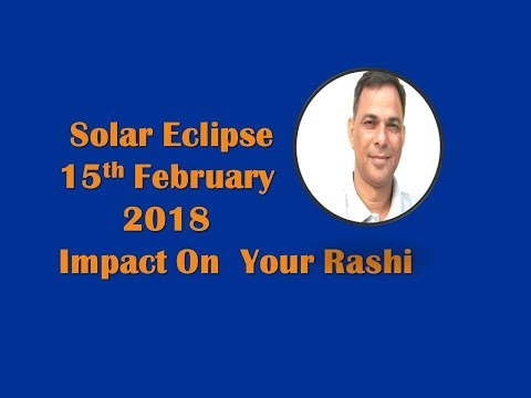 Solar Eclipse 15th Feb 2018 Astrology Horoscope Love Job Money Family Travel Property