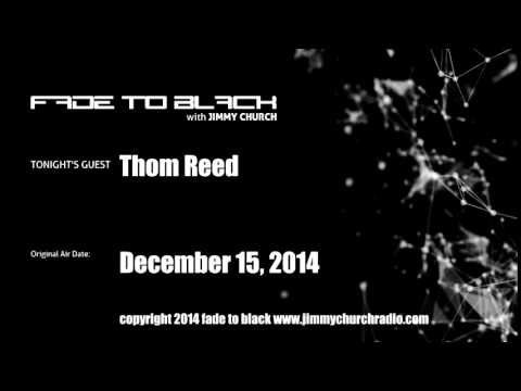 Ep.173 FADE to BLACK Jimmy Church w/ Thom Reed, Reed UFO Encounters LIVE on air