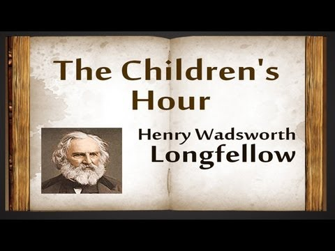 The Children's Hour by Henry Wadsworth Longfellow - Poetry Reading