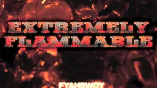 Fyahbwoy - Sin Anesthesia - Extremely Flammable - 2012
