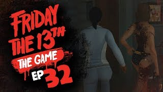 #32 Friday the 13th: The Game w/ TheKingNappy + Friends!