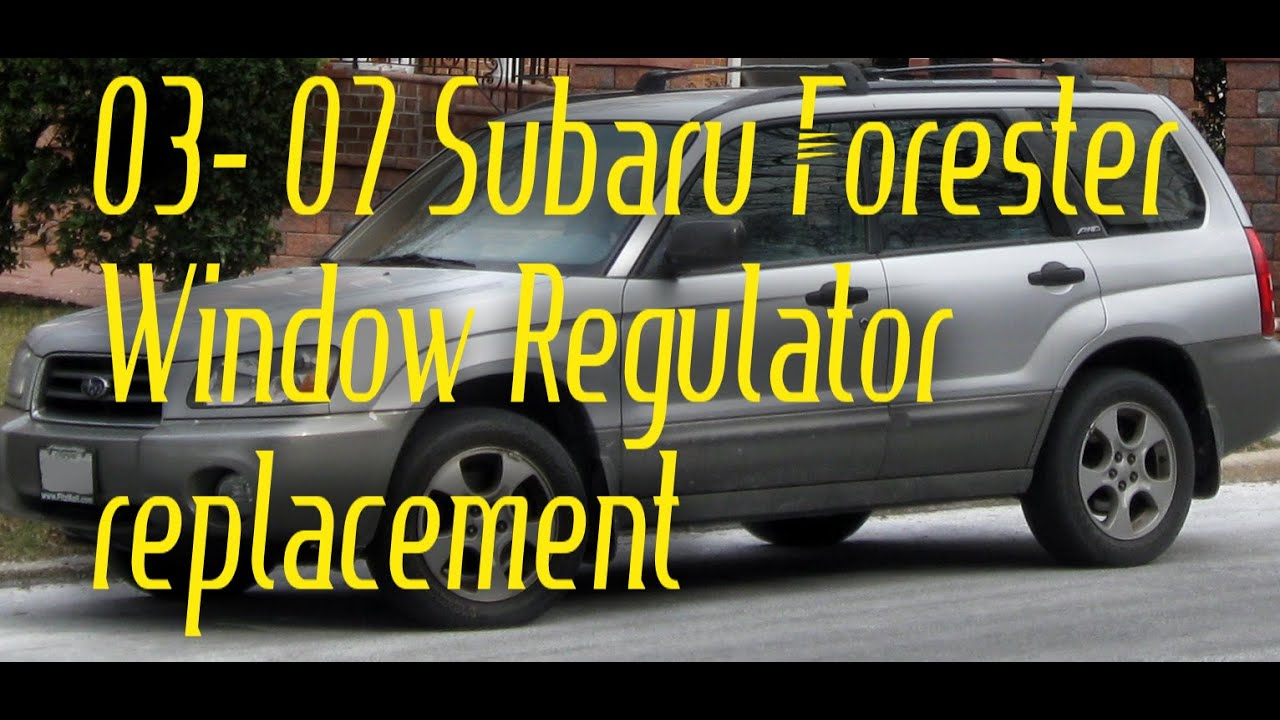 medium resolution of how to replace 2003 2007 subaru forester window regulators diy