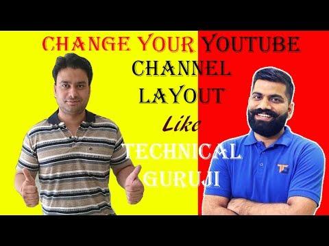 [Hindi] How to Change YouTube Channel Layout like Technical GuruJi.. Explained....