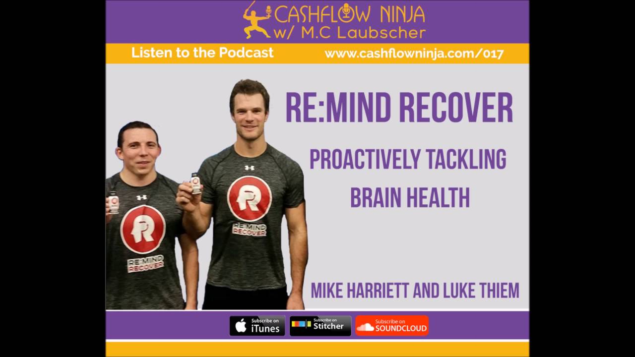 017: Mike Harriett and Luke Thiem: Re:Mind Recover, Proactively Tackling Brain Health