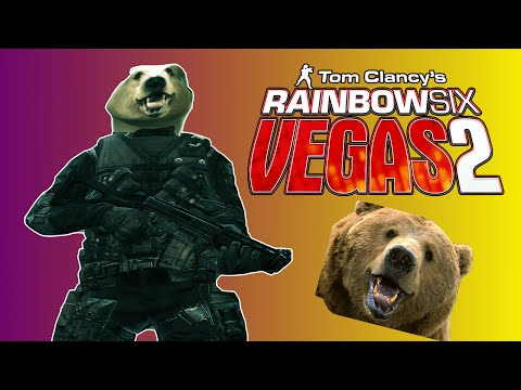 BEAR TEAM SIX! Tom Clancy's Rainbow Six: Vegas 2