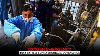 Oxygen emergency: Govt's plan as India battles supply shortage, Covid surge