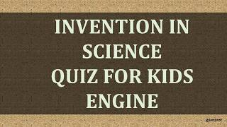 Invention in Science Quiz for Kids engine