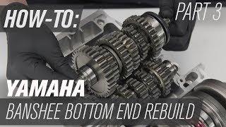 Yamaha Banshee Bottom End Rebuild | Part 3: Assembly