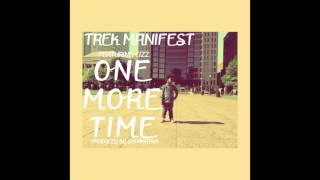 "Trek Manifest feat. Cizz Travis - ""One More Time"" OFFICIAL VERSION"
