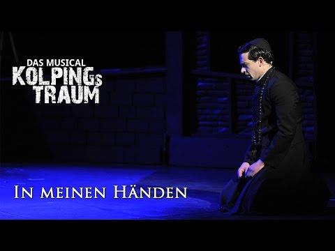 In meinen Händen (Kolpings Traum - Das Musical)