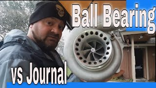 Ball bearing turbo vs journal bearing, compare