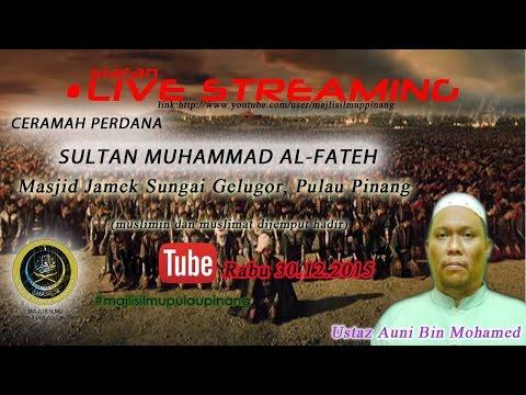 [30.12.2015]SULTAN MUHAMMAD AL-FATEH-USTAZ AUNI MOHAMED