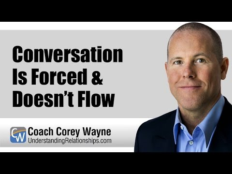 Conversation Is Forced & Doesn't Flow