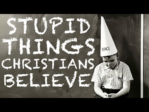 Stupid Things Christians Believe (Baptist Preaching, King James Bible, hell, loving God)