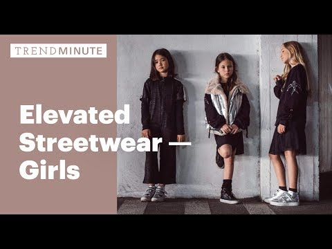 Trend Minute: Elevated Streetwear - Girls