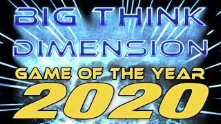 Big Think Game of the Year 2020 FINALE (Part 5)