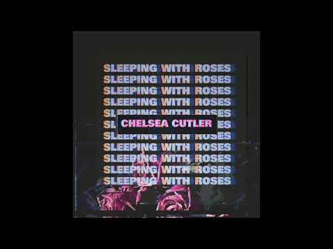 Chelsea Cutler - Sleeping With Roses (Official Audio)