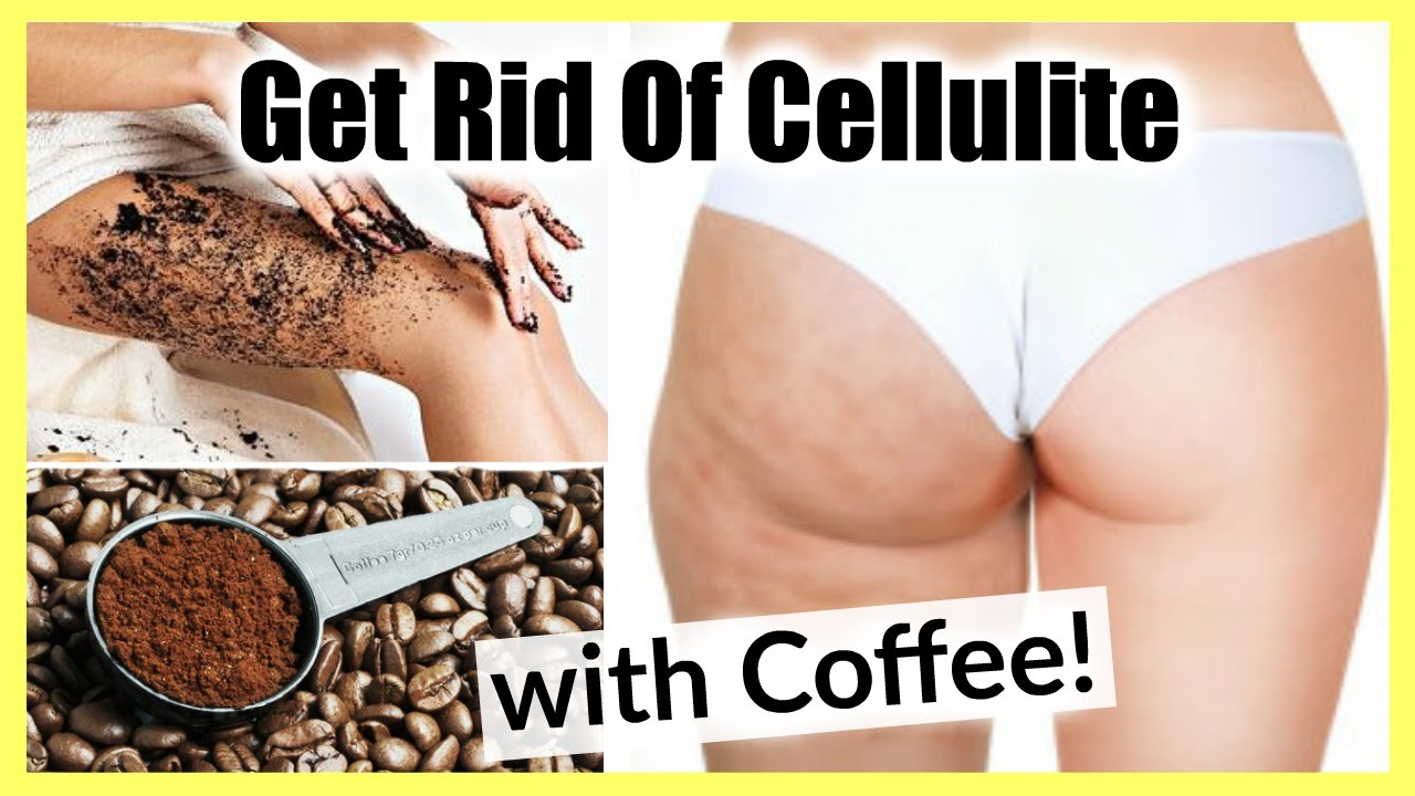 How to Get Rid Of Cellulite with Coffee! │ Coffee Scrub ...